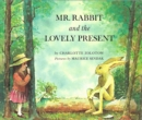 Image for Mr Rabbit and the lovely present