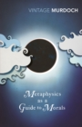 Image for Metaphysics as a guide to morals