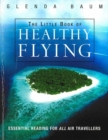 Image for The Little Book Of Healthy Flying