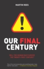 Image for Our final century  : will civilization survive the twenty-first century?