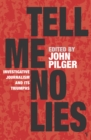 Image for Tell me no lies  : investigative journalism and its triumphs