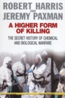 Image for A higher form of killing  : the secret history of gas and germ warfare