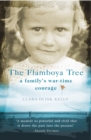 Image for The flamboya tree  : memories of a family's wartime courage
