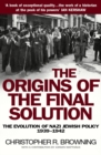 Image for The origins of the final solution  : the evolution of Nazi Jewish policy, September 1939-March 1942