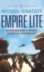 Image for Empire lite  : nation-building in Bosnia, Kosovo and Afghanistan