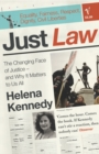 Image for Just law  : the changing face of justice - and why it matters to us all