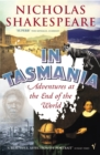 Image for In Tasmania  : adventures at the end of the world