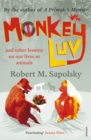 Image for Monkeyluv  : and other essays on our lives as animals