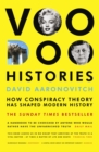 Image for Voodoo histories  : how conspiracy theory has shaped modern history
