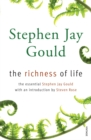 Image for The richness of life  : the essential Stephen Jay Gould