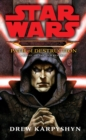 Image for Darth Bane, path of destruction  : a novel of the old republic