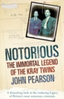 Image for Notorious  : the immortal legend of the Kray twins