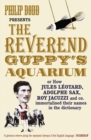 Image for The Reverend Guppy's aquarium  : how Jules Lâeotard, Adolphe Sax, Roy Jacuzzi and co. immortalised their names in the dictionary