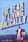 Image for The year of living biblically  : one man's humble quest to follow the Bible as literally as possible