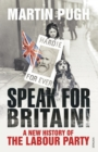 Image for Speak for Britain!  : a new history of the Labour Party