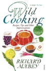 Image for Wild cooking  : recipes, tips and other improvisations in the kitchen