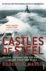 Image for Castles of steel  : Britain, Germany and the winning of the Great War at sea