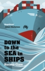 Image for Down to the sea in ships  : of ageless oceans and modern men