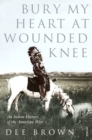 Image for Bury my heart at Wounded Knee  : an Indian history of the American West