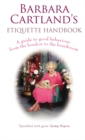 Image for Barbara Cartland's etiquette handbook  : a guide to good behaviour from the boudoir to the boardroom