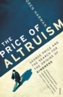 Image for The price of altruism  : George Price and the search for the origins of kindness