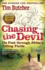 Image for Chasing the devil  : on foot through Africa's killing fields