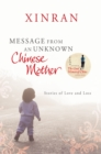 Image for Message from an unknown Chinese mother  : stories of loss and love