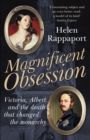 Image for Magnificent obsession  : Victoria, Albert and the death that changed the monarchy