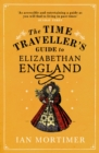 Image for The time traveller's guide to Elizabethan England