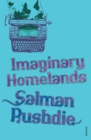 Image for Imaginary homelands  : essays and criticism, 1981-1991
