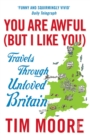 Image for You are awful (but I like you)  : travels around unloved Britain