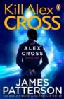 Image for Kill Alex Cross
