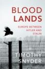 Image for Bloodlands  : Europe between Hitler and Stalin