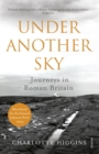 Image for Under another sky  : journeys in Roman Britain