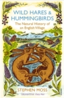 Image for Wild hares and hummingbirds  : the natural history of an English village