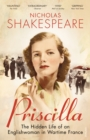 Image for Priscilla  : the hidden life of an Englishwoman in wartime France