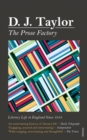 Image for The prose factory  : literary life in England since 1918