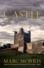Image for Castle  : a history of the buildings that shaped medieval Britain