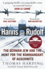 Image for Hanns and Rudolf  : the German Jew and the hunt for the Kommandant of Auschwitz
