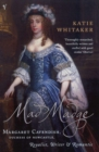 Image for Mad Madge  : Margaret Cavendish, Duchess of Newcastle, royalist, writer and romantic