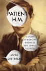 Image for Patient H.M  : a story of memory, madness and family secrets