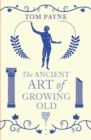 Image for The ancient art of growing old