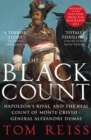 Image for The Black Count  : Napolean's rival and the real Count of Monte Cristo - General Alexandre Dumas