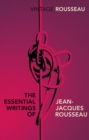 Image for The essential writings of Jean-Jacques Rousseau