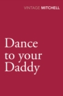 Image for Dance to your daddy
