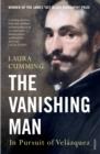 Image for The vanishing man  : in pursuit of Velâazquez
