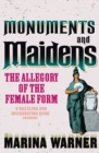 Image for Monuments and maidens  : the allegory of the female form