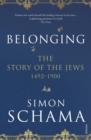 Image for Belonging  : the story of the Jews, 1492-1900