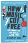 Image for How music got free  : the inventor, the mogul and the thief