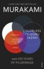 Image for Colorless Tsukuru Tazaki and his years of pilgrimage